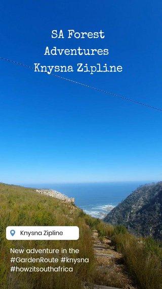 SA Forest Adventures Knysna Zipline New adventure in the #GardenRoute #knysna #howzitsouthafrica
