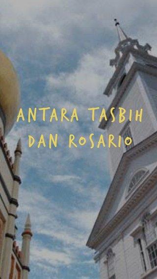 Antara tasbih dan rosario