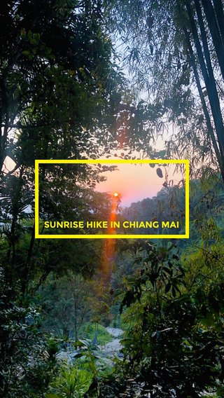 SUNRISE HIKE IN CHIANG MAI