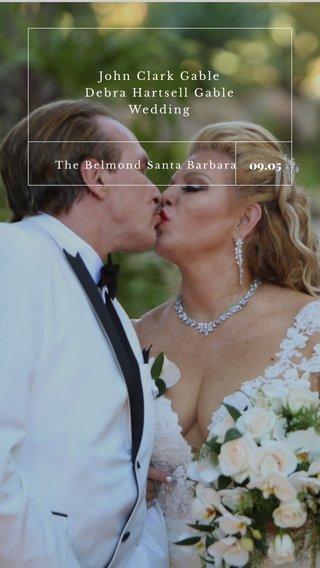 09.05 John Clark Gable Debra Hartsell Gable Wedding The Belmond Santa Barbara