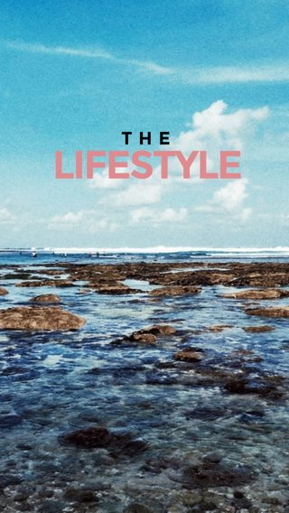 LIFESTYLE THE