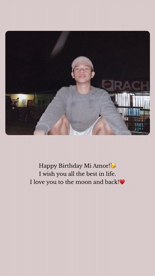 Happy Birthday Mi Amor!🥳 I wish you all the best in life. I love you to the moon and back!♥️