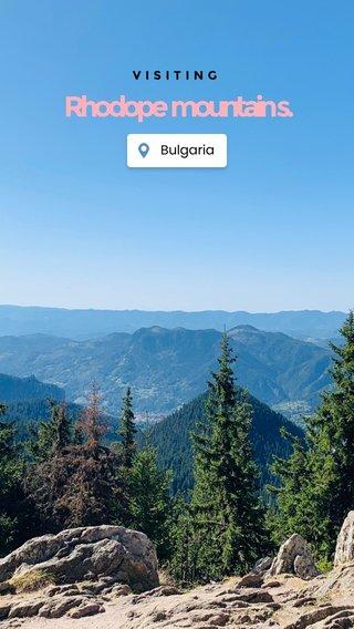 Rhodope mountain s. VISITING