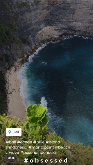 #obsessed #bali #ocean #blue #island #indonesia #mantapoint #beach #wave #pesonaindonesia #beautifuldestinations #enjoy #stellerstories #stellerid
