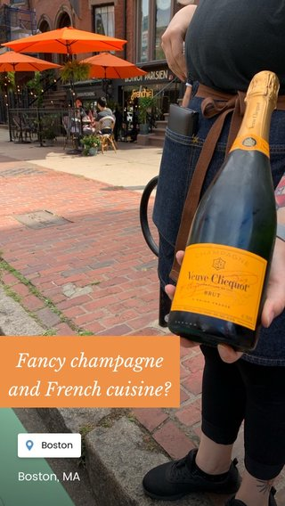 Fancy champagne and French cuisine? Boston, MA