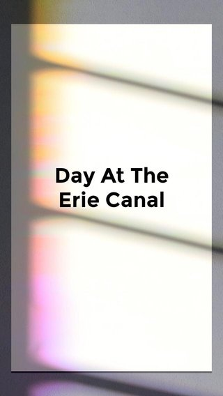 Day At The Erie Canal