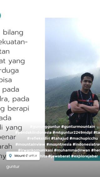 guntur #gunungguntur #gunturmountain #pendakiindonesia #mtguntur2249mdpl #tafakur #refleksidiri #tahajud #machupicchu #mountainview #mountnesia #indonesiatraveller #irwankomunikasi #muhammadirwan #hening #garuthits #jawabarat #explorejabar