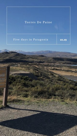 10.19 Torres De Paine Five days in Patagonia