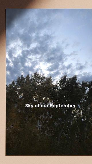 Sky of our September