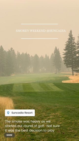 The smoke was heavy as we started our round of golf. Not sure it was the best decision to play but we did anyway. SMOKEY WEEKEND @SUNCADIA