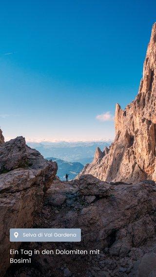 Ein Tag in den Dolomiten mit Bosim1