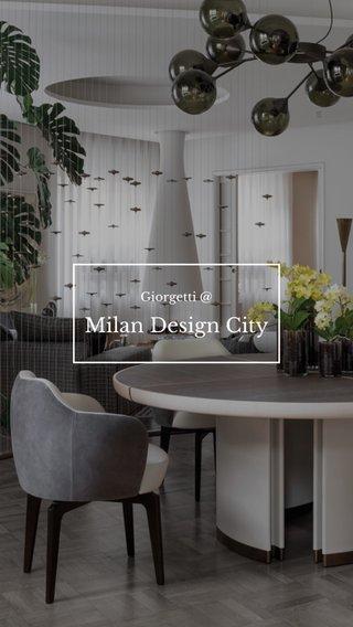 Milan Design City Giorgetti @