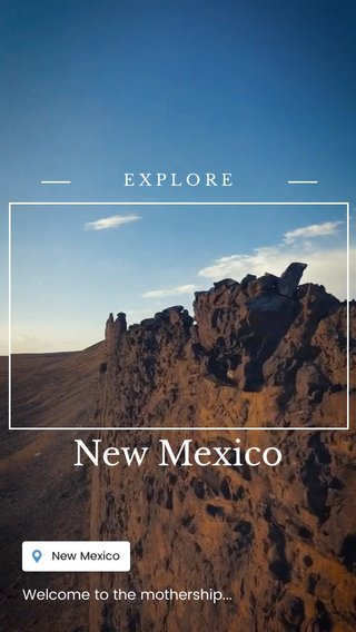 New Mexico EXPLORE Welcome to the mothership...