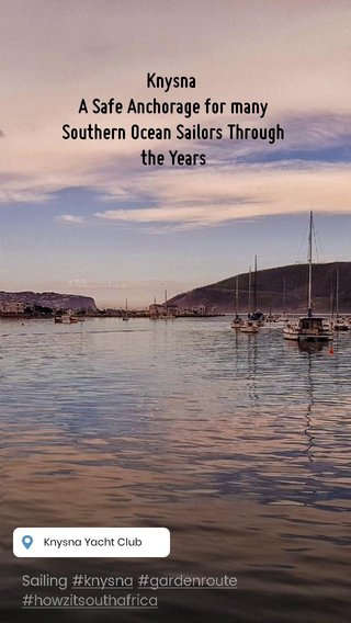 Knysna A Safe Anchorage for many Southern Ocean Sailors Through the Years Sailing #knysna #gardenroute #howzitsouthafrica