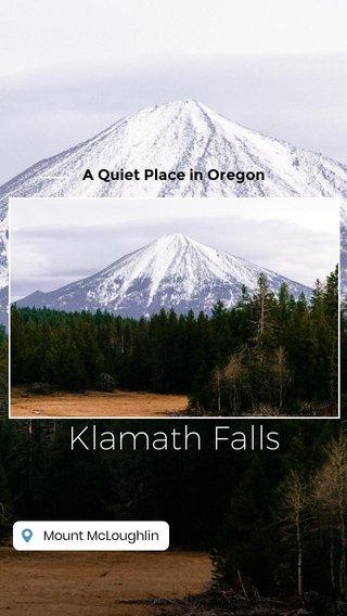 Klamath Falls A Quiet Place in Oregon