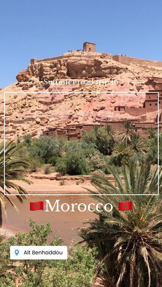 🇲🇦Morocco 🇲🇦 Summer road trip in