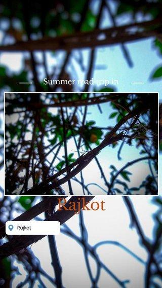 Rajkot Summer road trip in