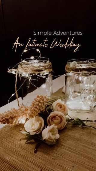 An Intimate Wedding Simple Adventures