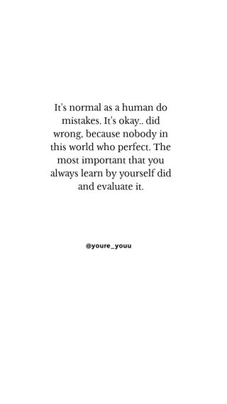 It's normal as a human do mistakes. It's okay.. did wrong, because nobody in this world who perfect. The most important that you always learn by yourself did and evaluate it. @youre_youu