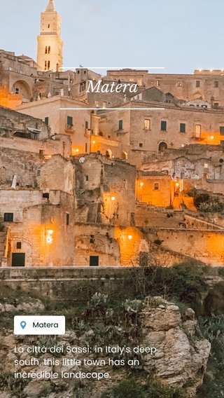 Matera La città dei Sassi: in Italy's deep south, this little town has an incredible landscape.