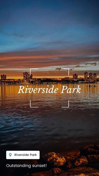 Riverside Park Outstanding sunset!