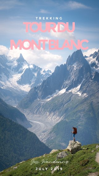 TOUR DU MONT BLANC Jess Wandering TREKKING JULY 2019