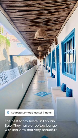 The best fancy hostel in Labuan Bajo. They have a rooftop lounge with sea view that very beautiful!