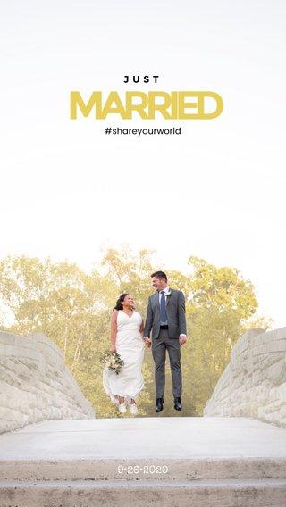 MARRIED 9•26•2020 JUST #shareyourworld