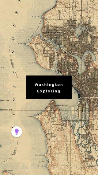 Washington Exploring