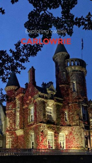 CARLOWRIE Exploring castles