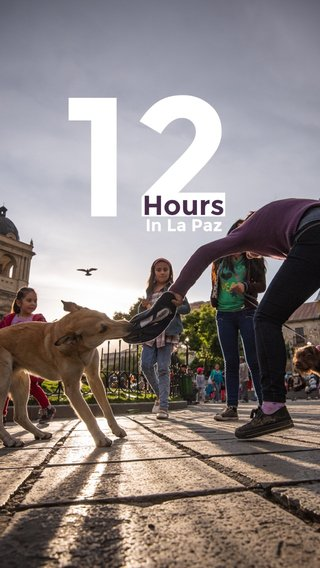12 Hours In La Paz