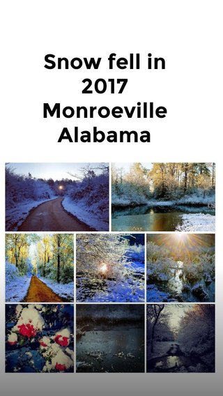 Snow fell in 2017 Monroeville Alabama