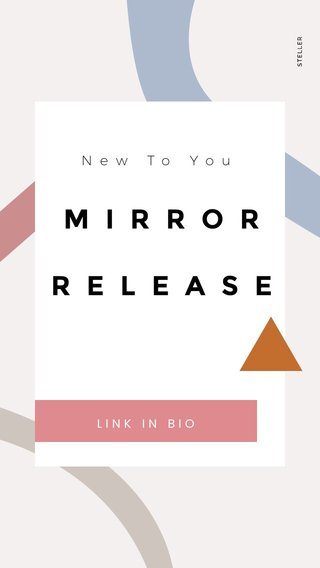 MIRROR RELEASE New To You LINK IN BIO