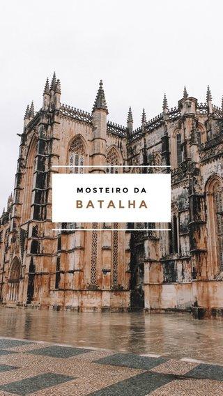BATALHA MOSTEIRO DA