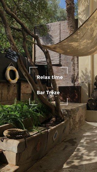 Relax time! Bar Treze Relax time Bar Treze