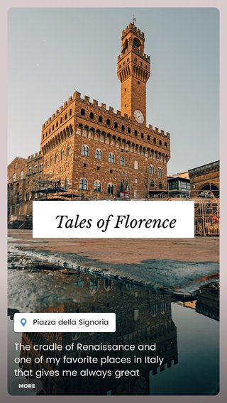 Tales of Florence The cradle of Renaissance and one of my favorite places in Italy that gives me always great inspiration and an enjoyable experience throughout my many trips.