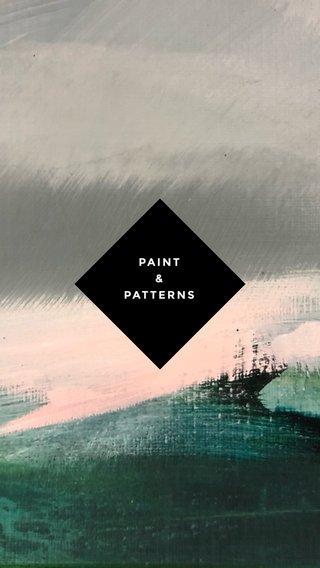 PAINT & PATTERNS