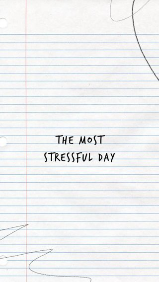 the most stressful day