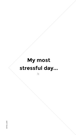 My most stressful day... :'c
