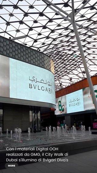 Con i materiali Digital OOH realizzati da GMG, il City Walk di Dubai s'illumina di Bvlgari Diva's Dream. . . Adorned with digital billboards developed by GMG, Dubai's famed City Walk becomes illuminated with the splendor of Bvlgari Diva's Dream. . . #GMGProduction #Bvlgari #DivasDream #CityWalk #BvlgariJewelry #Dubai #DigitalOOH #DOOH