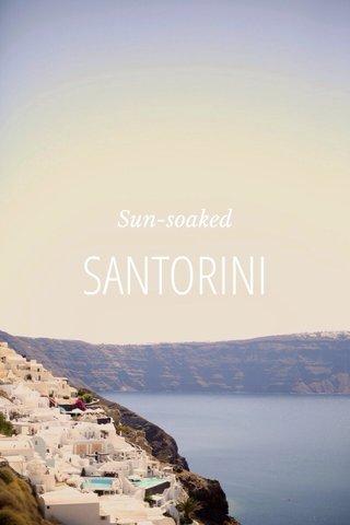 SANTORINI Sun-soaked