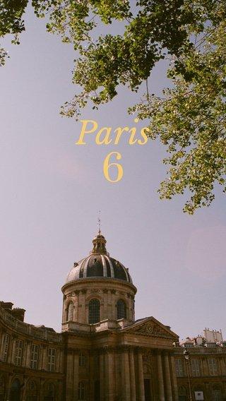 6 Paris
