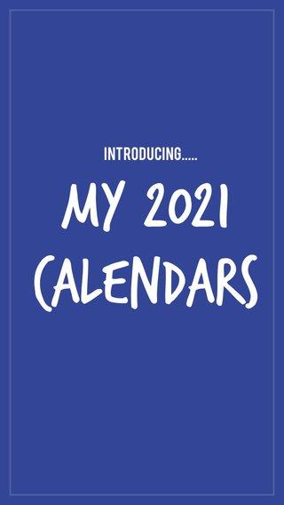 my 2021 Calendars Introducing.....