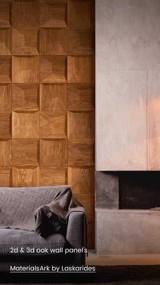 2d & 3d oak wall panel's MaterialsArk by Laskarides