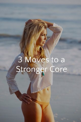 3 Moves to a Stronger Core