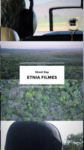 ETNIA FILMES Shoot Day