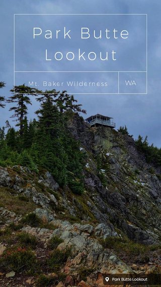 Park Butte Lookout WA Mt. Baker Wilderness