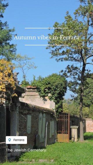 Autumn vibes in Ferrara The Jewish Cemetery