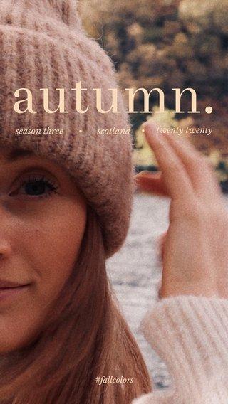 autumn. • • scotland season three twenty twenty #fallcolors