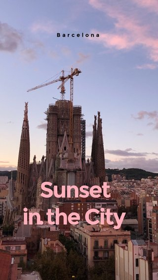 S u n s e t i n. t h e C i t y Barcelona